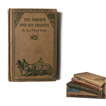 Antique Childrens Book The Farmer and His Friends Eva March Tappan 1916 Industrial Readers Book One Child School Book about Farming