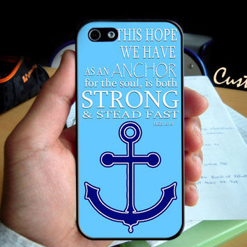 Teal Anchor Quote  - Photo Hard Case design for iPhone 4/4s Case, iPhone 5 Case, Black or White ( Choose Option )