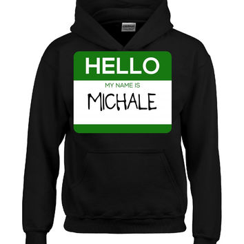 Hello My Name Is MICHALE v1-Hoodie