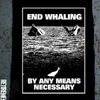 Anti Whaling patch END WHALING by any means necessary animal rights vegan vegetarian