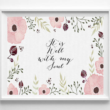 Bible Verse Art print, printable Scripture wall art decor watercolor floral nursery bible verse 'It is well with my soul' INSTANT DOWNLOAD