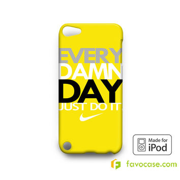 EVERY DAMN DAY 3 Nike Just Do It iPod Touch 4, 5 Case Cover
