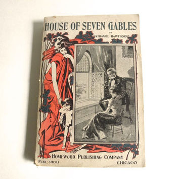 Antique House of Seven Gables Gothic Novel by Nathaniel Hawthorne Homewood Publishing Calumet Series Salem Witchcraft Early 1900s
