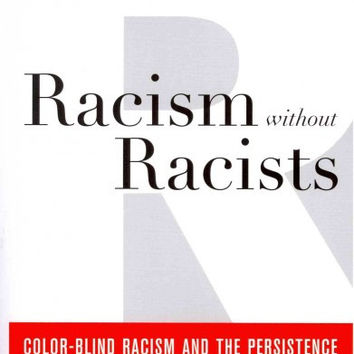 """racism without racists The phrase """"racism without racists"""" first appeared in grace carroll massey, mona vaughn scott, and sanford m dornbusch's (1975) the black scholar article titled """"racism without racists: institutional racism in urban schools"""" they used the concept of racism without racists to describe the per- sistence of institutional."""