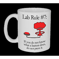 Lab Rule #7 If You Don't Know What a Button Does, Do Not Push It Mug