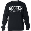 Soccer Chick Sweatshirt Sweater Crewneck Men or Women Unisex Size