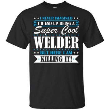 Welder, Welder Gifts, Welder Shirt, Super Cool Welder, Gifts For Welder, Welder Tshirt, Funny Gift For Welder, Welder Gift
