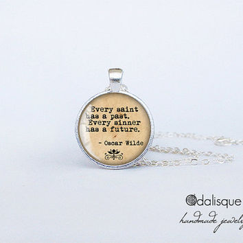 Oscar Wilde Quote Pendant Every saint has a past. Every sinner has a future. Necklace Literary Jewelry Gift Handmade vintage typewriter