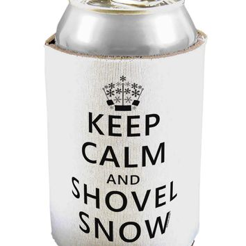 Keep Calm and Shovel Snow Can / Bottle Insulator Coolers