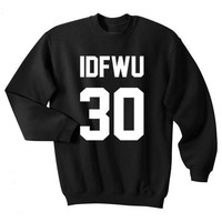 idfwu Shirt Crewneck Sweatshirt Unisex fashion sweatshirt IDFWU casual tops aesthetic moletom do tumblr pullovers Jumper