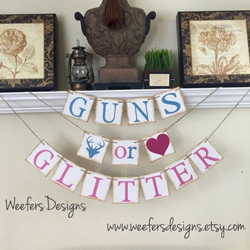 Baby Shower Decorations, Guns or Glitter Banner, Boy or Girl Banner, Gender Reveal Party, Pink or Blue
