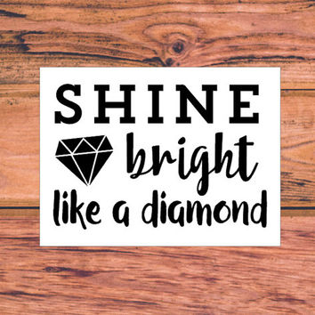 Shine Bright Like A Diamond | Sassy Souther Car Decal | Preppy Car Decal | Preppy Truck Vinyl Sticker | Shine Bright | Motivational | 339