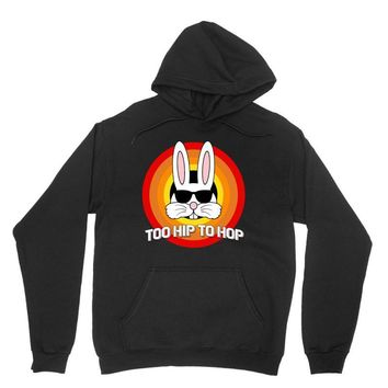 too hip to hop   bunny easter Unisex Hoodie