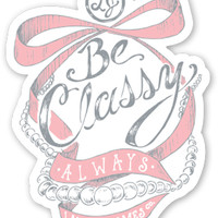 Be Classy Sticker – Lauren James Co.
