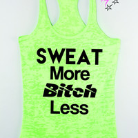 Sweat More Bitch Less Inspirational Workout Tank Top for women