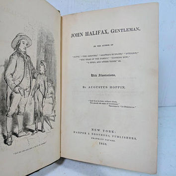 John Halifax, Gentleman. By Miss Muloch a.k.a Miss Mulock / Mrs Craik / Dinah Maria Mulock With Illustrations By Augustus Hoppin Circa 1859