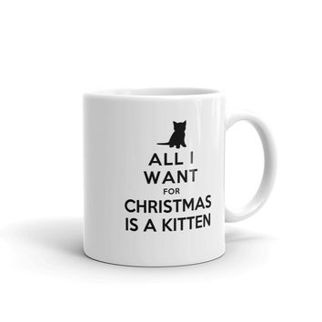 All I Want for Christmas is a Kitten Coffee Mug