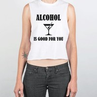 Alcohol Is Good For You-Female White Tank