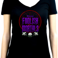 Welcome Foolish Mortals Women's V-Neck Shirt Top Haunted Mansion