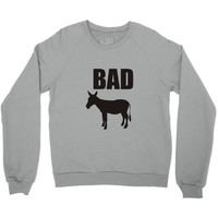 bad Crewneck Sweatshirt