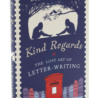 Kind Regards - The Lost Art of Letter Writing | Mod Retro Vintage Books | ModCloth.com
