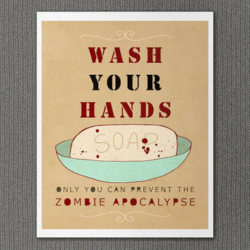 Wash Your Hands or Zombies 11x14 / Typographic Print, Large Art Poster, Funny Bathroom Decor, Walking Dead, Zombie Apocalypse