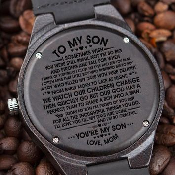 Mom To Son My Son Big Strong Tall Little Boy Pestered To Buy God Perfect Plan Shape Into A Man Love Till My Days Done Engraved Wooden Watch