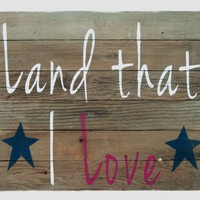 10 x 14 inch Handmade Patriotic Red White and Blue Land That I Love SIgn on Reclaimed Barn Wood with Stars 4th of July Home Decor