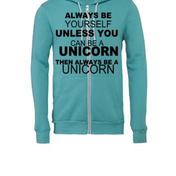 be a unicorn be yourself - bananaharvest - Unisex Full-Zip Hooded Sweatshirt
