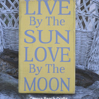 Beach Decor, Beach Sign, Cottage Coastal Decor, Home Decor Sign, Yellow, Painted (No Vinyl), Summer, Live By The Sun Love By The Moon