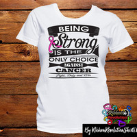Breast Cancer Being Strong is The Only Choice Shirts