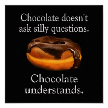 Chocolate Understands -- 12 x 12 art poster