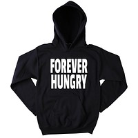 Food Hoodie Forever Hungry Clothing Funny Pizza Eating Tumblr Sweatshirt