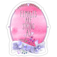Females are Strong as Hell by Sara Eshak