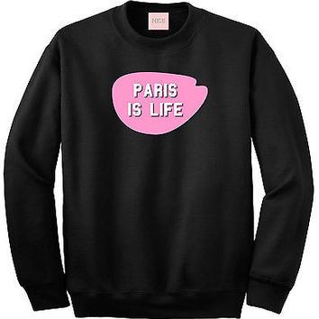 Very Nice Paris Is Life Boyfriend Crewneck Sweatshirt