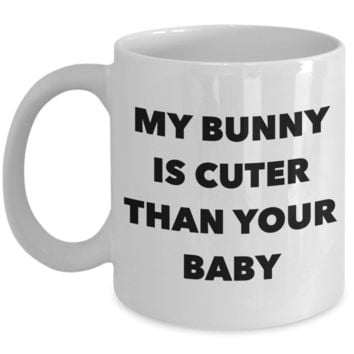 My Bunny is Cuter Than Your Baby Mug Ceramic Rabbit Lover Coffee Cup