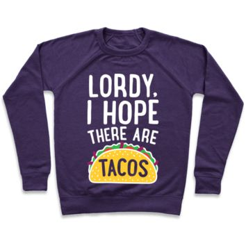 Lordy, I Hope There Are Tacos Sweatshirt