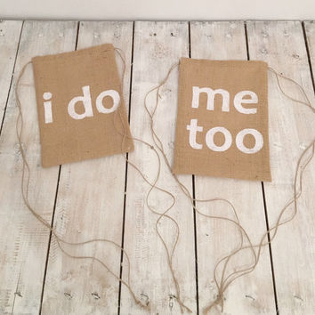 I do Me too Burlap Money dance bag for weddings , Dollar Dance Bag , moneydance bag ideas, bridal dance money bag, bag for money dance,