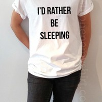 I'd Rather Be Sleeping - Unisex T-shirt for Women - shpfy