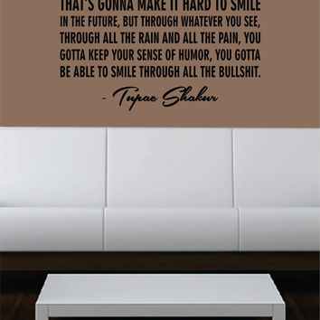 Tupac Shakur Smile Quote Decal Sticker Wall Vinyl Art Music Rap