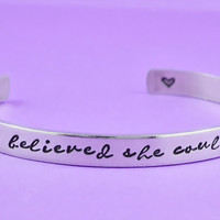 She believed she could, so she did - Hand Stamped Cuff Bracelet, Inspirational Bracelet, Graduation Gift for Her Bracelet, Script Version