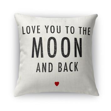 LOVE YOU TO THE MOON AND BACK Accent Pillow By Terri Ellis