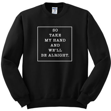 """Shawn Mendes """"A Little Too Much - So take my hand and we'll be alright"""" Crewneck Sweatshirt"""
