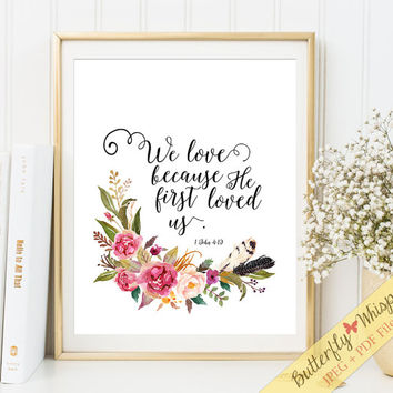 Christian wall art scripture print, Bible verse wall art, We love because he first loved us, 1 John 4:19, nursery bible verse framed quote