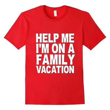 Funny Family Vacation Shirt Help Me Mom Dad Kids Cruise