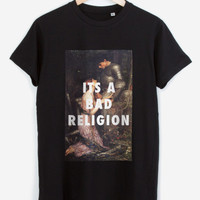 It's A Bad Religion