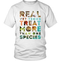 Veterinary T Shirt - Real Vet Techs treat more than one species