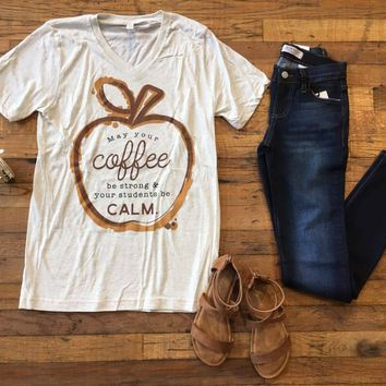 Strong Coffee and Calm Students Tee