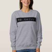 No Chill Crewneck Sweatshirt