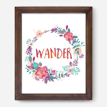 Wander, Watercolor Wild Flowers Digital Print, Wall Decor, Typography, Travel, Home Decor, Poster Art, Flora